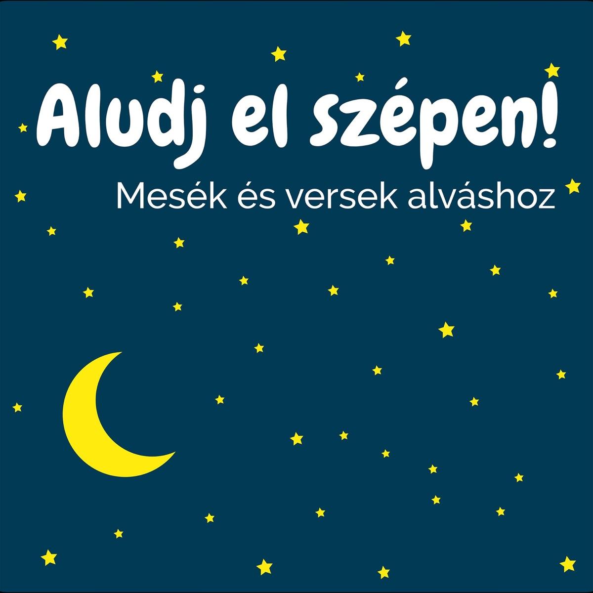 Aludj el szépen!