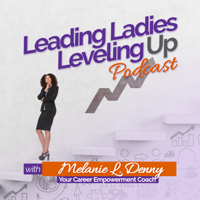 Leading Ladies Leveling Up Podcast podcast
