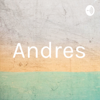 Andres podcast