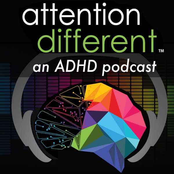 Attention Different   an ADHD podcast