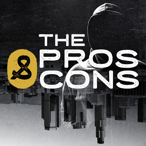 The Pros & Cons Podcast