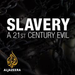 Slavery: A 21st Century Evil