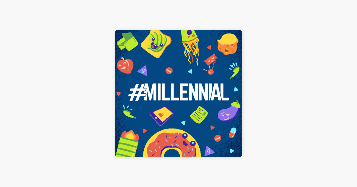 Millennial on Apple Podcasts