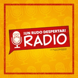 Un Rudo Despertar! on Apple Podcasts