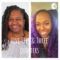 Five Feet & Three quarters podcast