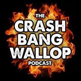 CRASH BANG WALLOP on Apple Podcasts