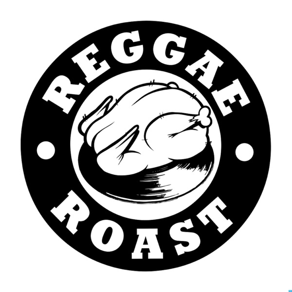 Reggae Roast Podcast