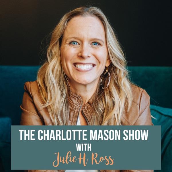 Charlotte Mason Show