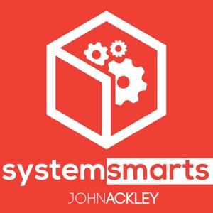 System Smarts - System Design with John Ackley
