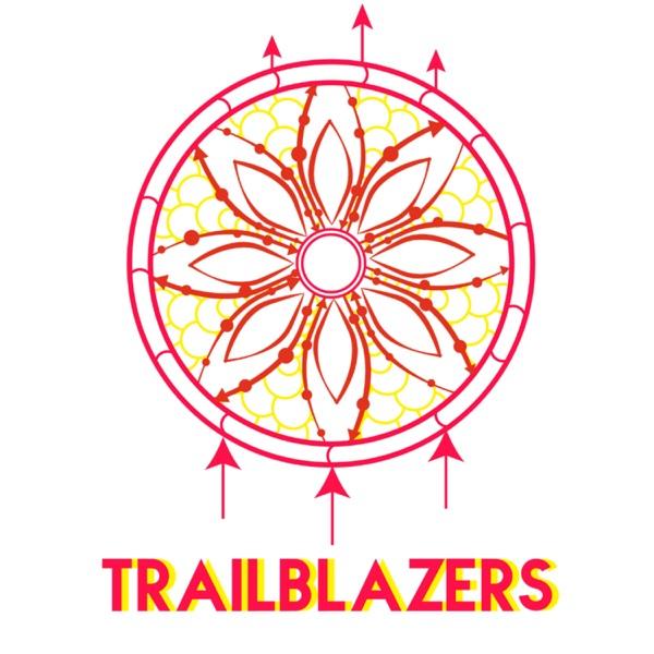 Trailblazers The Podcast