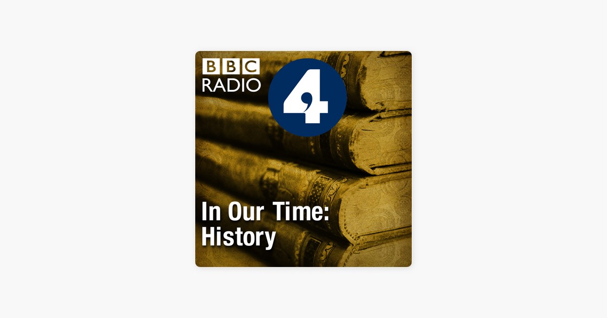 ‎In Our Time: History on Apple Podcasts
