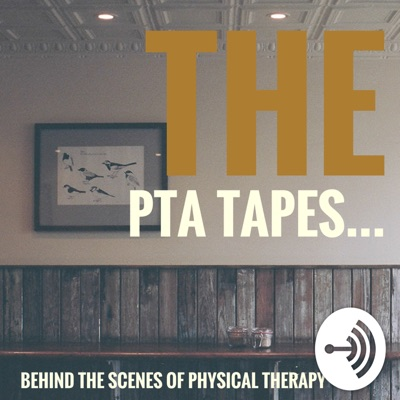 THE PTA TAPES... Behind The Scenes of Physical Therapy