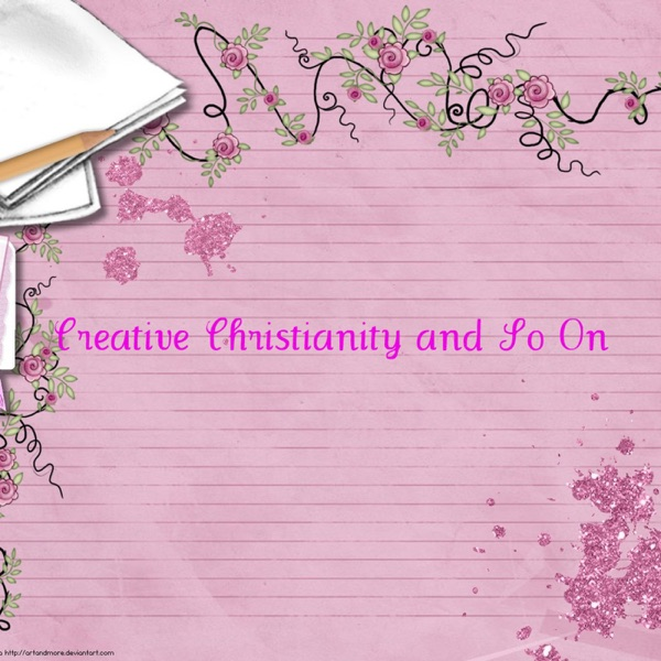Creative Christianity and So On
