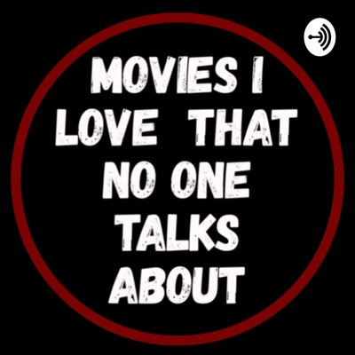 Movies I Love That No One Talks About