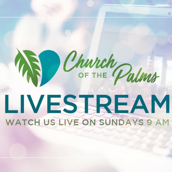 Sermons at Church of the Palms