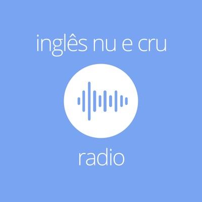 Inglês Nu E Cru Rádio:Inglês Nu E Cru