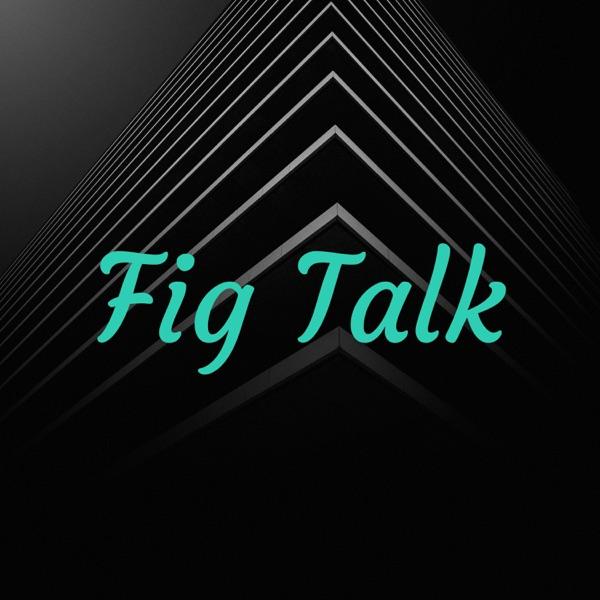 Fig Talk