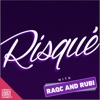Risque with RaqC and Rubi
