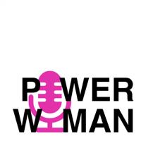 #PowerWoman podcast