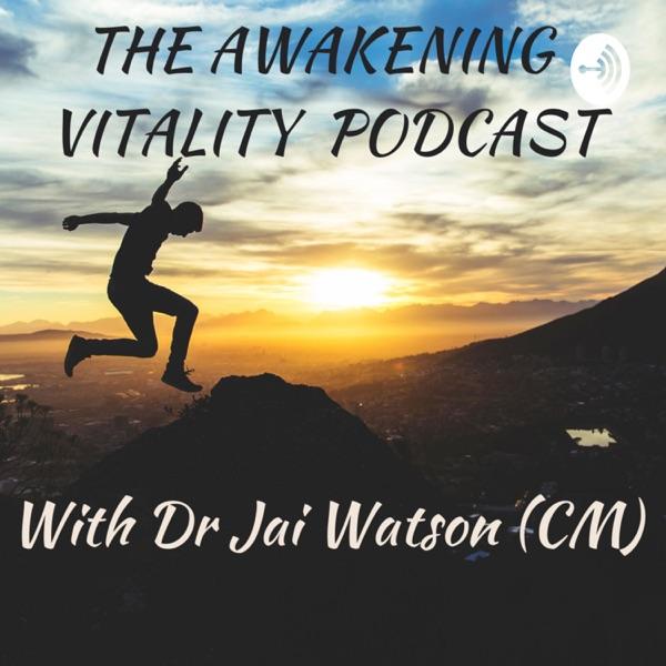 The Awakening Vitality Podcast