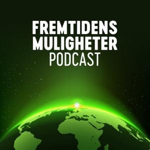 FREMTIDENS MULIGHETER Podcast