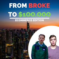 E-Commerce From BROKE to $100.000 PROFIT podcast