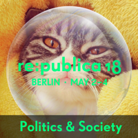 re:publica 18 - Politics & Society podcast