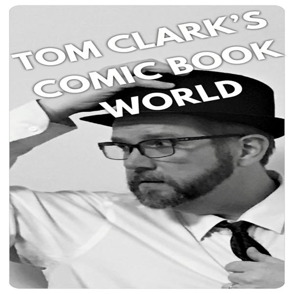 Tom Clark's Comic Book World