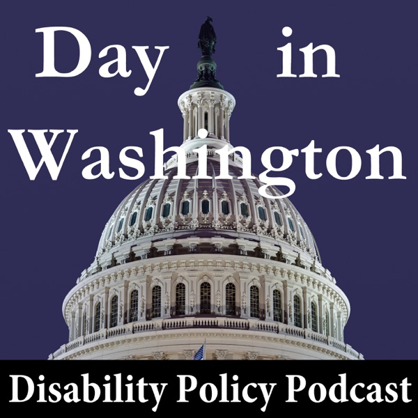 Day In Washington: the Disability Policy Podcast