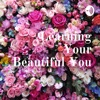 Learning Your Beautiful You