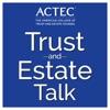 ACTEC Trust & Estate Talk artwork