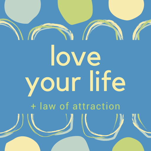 Cover image of Love Your Life + Law of Attraction
