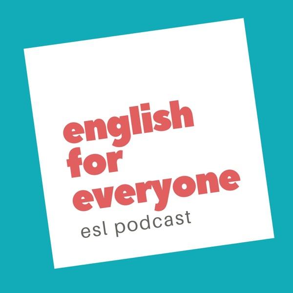 English for Everyone ESL Podcast