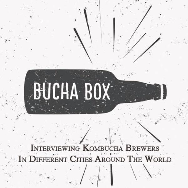 Bucha Box - Traveling Kombucha Podcast