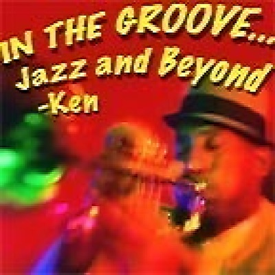 In the Groove, Jazz and Beyond:Ken Laster