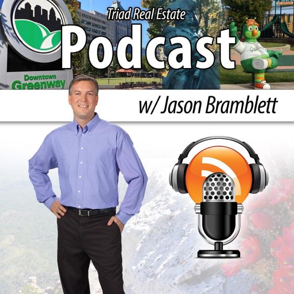 Triad Real Estate Podcast with Jason Bramblett
