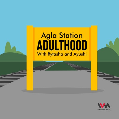 Agla Station Adulthood:IVM Podcasts