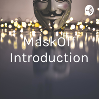 MaskOff Introduction podcast