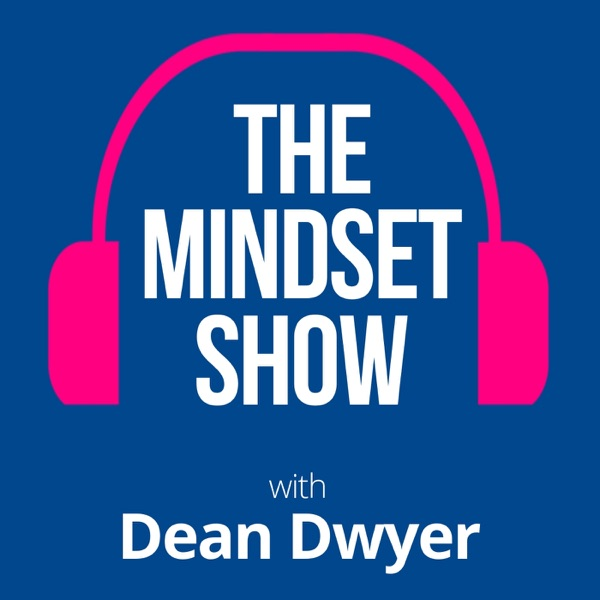The Mindset Show with Dean Dwyer