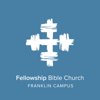 Fellowship Bible Church Weekend Messages - Franklin Campus podcast