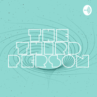 The Third Person podcast