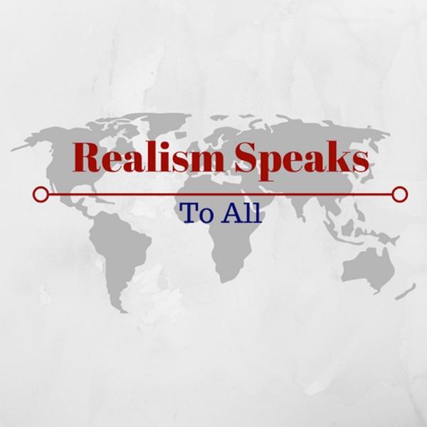 Realism Speaks