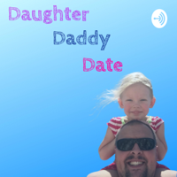 Daughter Daddy Date podcast