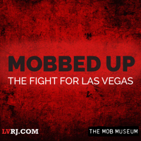 Mobbed Up: The Fight for Las Vegas podcast