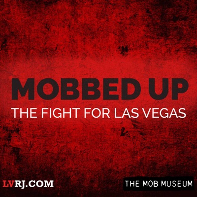 Mobbed Up: The Fight for Las Vegas:Las Vegas Review-Journal | The Mob Museum