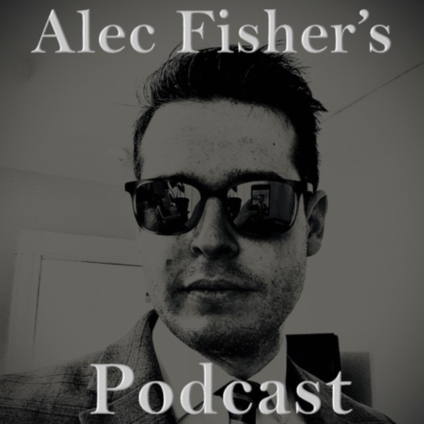 Alec Fisher's Podcast