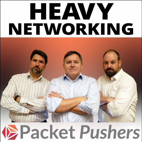 Packet Pushers - Heavy Networking