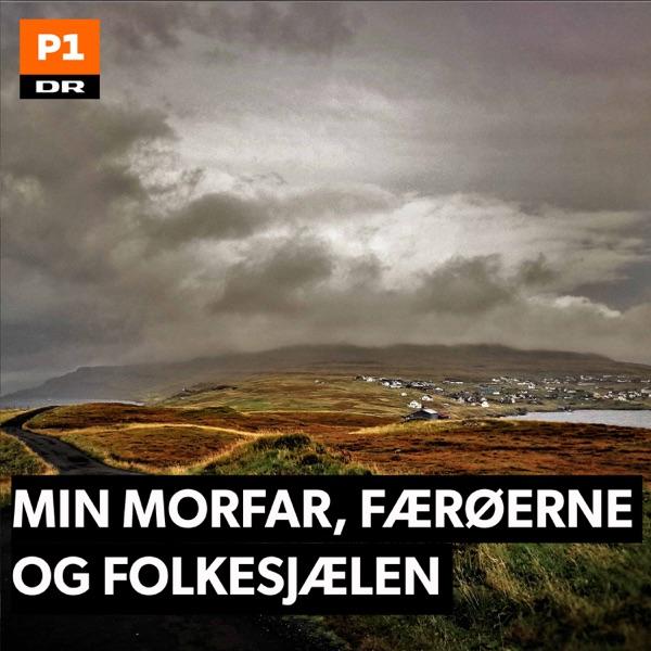 Min morfar, Færøerne og folkesjælen