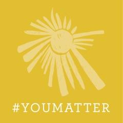 #YouMatter