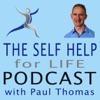 Self Help for Life Podcast: Self-Improvement | Mindset | Emotions | Personal Development | Health | Business Success | Finances | Spirituality artwork